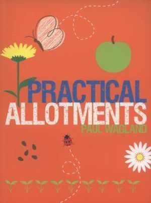 Practical Allotments - Paul Wagland
