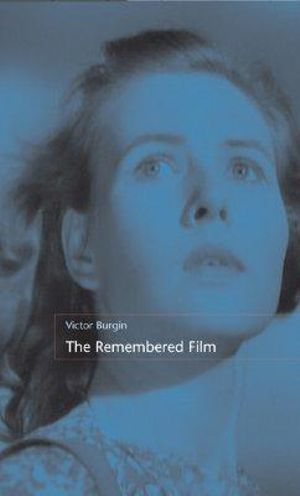 The Remembered Film - Victor Burgin