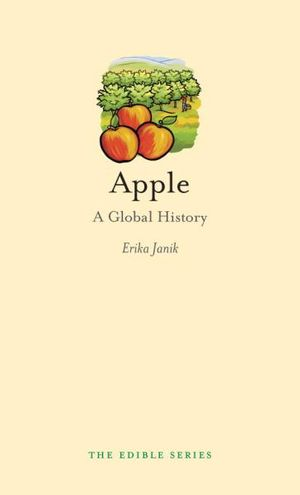 Apple : A Global History : The Edible Series - Erika Janik