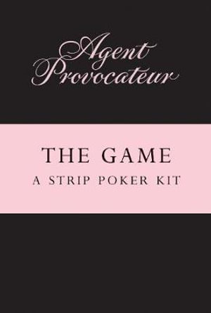 Agent Provocateur the Game : A Strip Poker Kit - Agent Provocateur