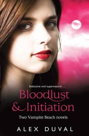 2 Books in 1 Book : Vampire Beach Bindup: Bloodlust & Initiation :  Bloodlust/Initiation - Alex Duval