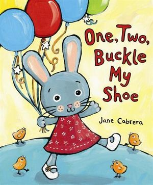 Booktopia one two buckle my shoe by jane cabrera for 1 2 buckle my shoe 3 4 shut the door