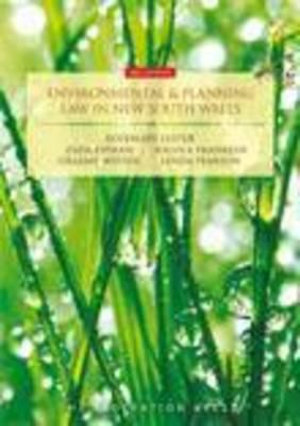 Environmental and Planning Law in New South Wales : 3rd Edition - Rosemary Lyster