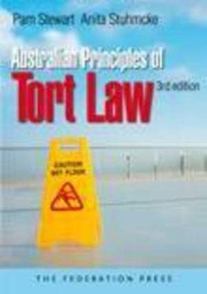Australian Principles of Tort Law : Australian Principles : 3rd Edition - Pam Stewart