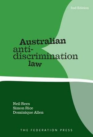 Australian Anti-Discrimination Law : 2nd Edition - Neil Rees