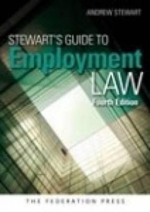 Stewart's Guide to Employment Law : 4th Edition - Andrew Stewart