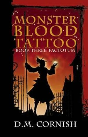 Factotum : Monster Blood Tattoo Series : Book 3 - David Cornish