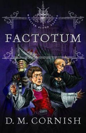 Booktopia - Factotum, Monster Blood Tattoo Series : Book 3 ...
