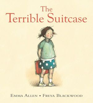 The Terrible Suitcase : Winner of the 2013 CBCA for Early Childhood - Emma Allen
