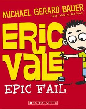 Eric Vale - Epic Fail : Eric Vale - Michael Gerard Bauer