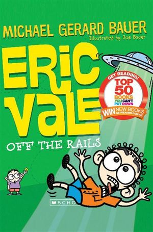 Eric Vale, Off the Rails - Michael Gerard Bauer