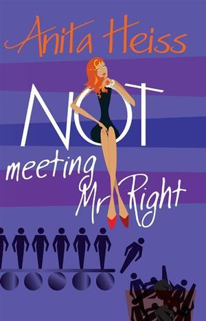 Not Meeting Mr Right - Anita Heiss