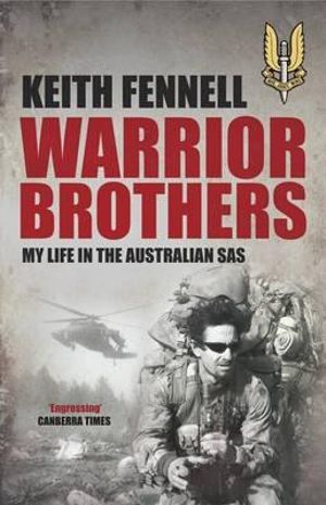 Warrior Brothers :  My Life in the Australian SAS - Keith Fennell