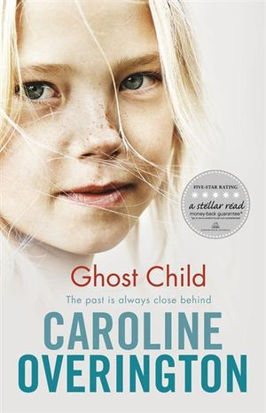 Ghost Child : The Past Is Always Close Behind - Caroline Overington