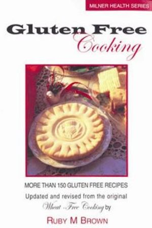 Gluten Free Cooming : More Than 150 Gluten Free Recipes - Ruby M. Brown