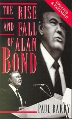 The Rise and Fall Of Alan Bond - Paul Barry