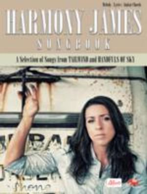 Harmony James Songbook : A Selection of Songs from Tailwind and Handfuls of Sky