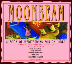 Moonbeam : A Book of Meditations for Children - Maureen Garth
