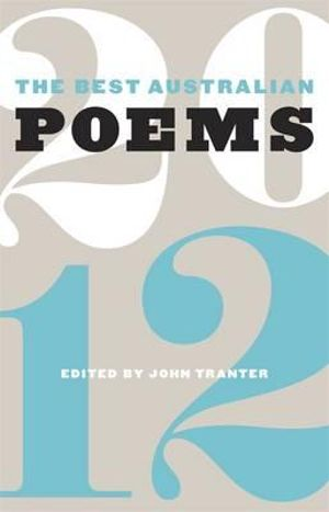 The Best Australian Poems 2012 - John Tranter
