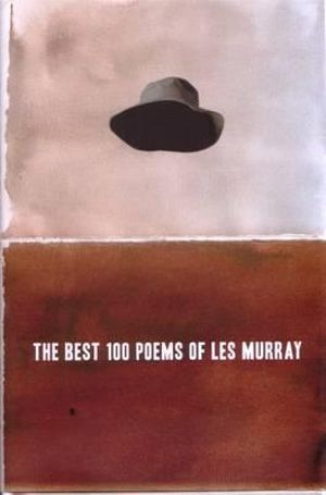 The Best 100 Poems of Les Murray - Les Murray