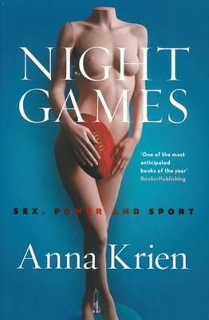 Night Games : Shortlisted for the 2014 Stella Prize - Anna Krien