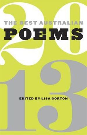 The Best Australian Poems 2013 - Lisa Gorton