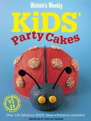 AWW Kids Party Cakes : Australian Women's Weekly - Australian Women's Weekly