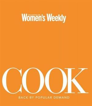 AWW Cook : How to Cook Absolutely Everything : Australian Women's Weekly