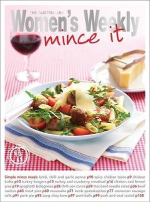 AWW : Mince It : The Australian Women's Weekly: New Essentials - Australian Women's Weekly