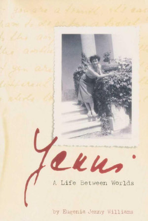 Yenni : A Life Between Worlds - Eugenia Jenny Williams