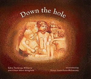 Down the Hole : Running from the State and Daisy Bates - Edna Tantjingu Williams