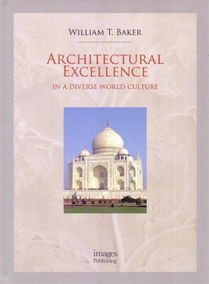 Architectural Excellence : In a Diverse World Culture - William T. Baker