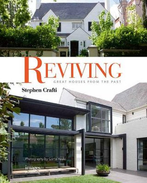 Reviving: Great Houses from the Past Stephen Crafti