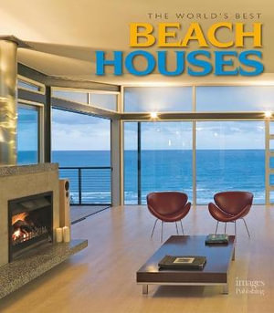 The World 39 S Best Beach Houses Australia The Images Publishing Group