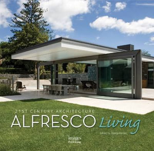 Alfresco Living : 21st Century Architecture - Mandy Herbet