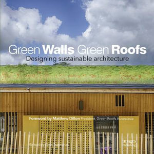 Green Walls Green Roofs : Designing Sustainable Architecture - Mandy Herbet