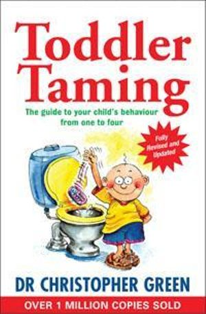 Toddler Taming : Fully Revised and Updated - Christopher Green