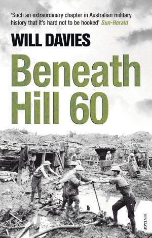 Beneath Hill 60 - Will Davies