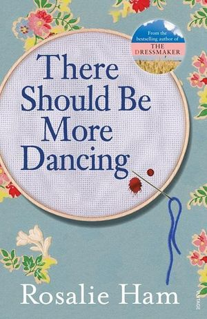 There Should Be More Dancing - Rosalie Ham