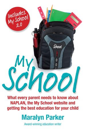 My School : What Every Parent Needs To Know - Maralyn Parker