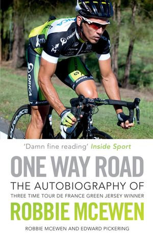 One Way Road : The Autobiography of Robbie McEwen - Robbie McEwen