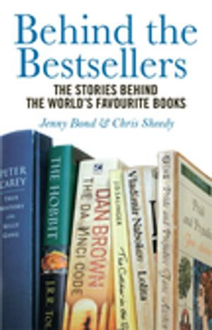 Behind The Bestsellers : The Stories Behind the World's Favourite Books - Jenny Bond