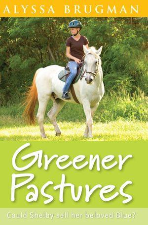 Greener Pastures - Alyssa Brugman