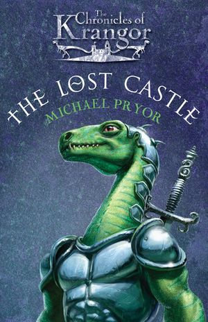 The Chronicles Of Krangor 1 : Lost Castle - Michael Pryor