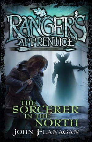 Ranger's Apprentice 5 : Sorcerer In The North - John Flanagan