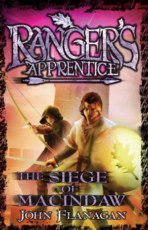 Ranger's Apprentice 6 : The Siege Of Macindaw - John Flanagan