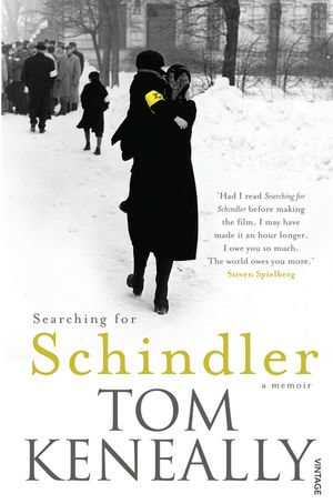 Searching For Schindler - Tom Keneally