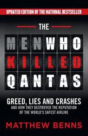 The Men Who Killed Qantas - Matthew Benns