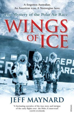 Wings Of Ice : The Air Race To The Poles - Jeff Maynard