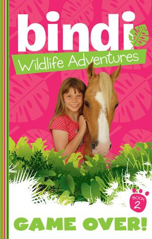 Bindi Wildlife Adventures 2 : Game Over! - Bindi Irwin